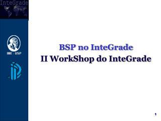 BSP no InteGrade II WorkShop do InteGrade