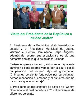 Visita del Presidente de la República a  ciudad Juárez