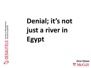 Denial; it's not just a river in Egypt