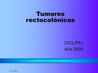 Tumores rectocolónicos