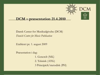 DCM – præsentation 21.4.2010