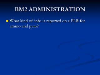 BM2 ADMINISTRATION