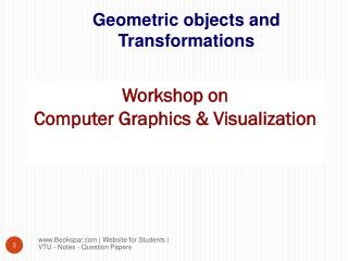 Workshop on  Computer Graphics & Visualization