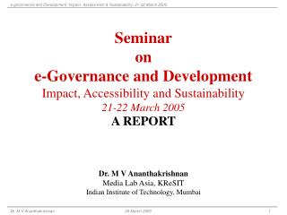 Seminar on e-Governance and Development Impact, Accessibility and Sustainability 21-22 March 2005