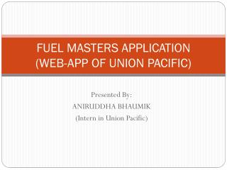 FUEL MASTERS APPLICATION (WEB-APP OF UNION PACIFIC)