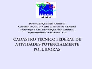 Diretoria de Qualidade Ambiental Coordenação Geral de Gestão da Qualidade Ambiental