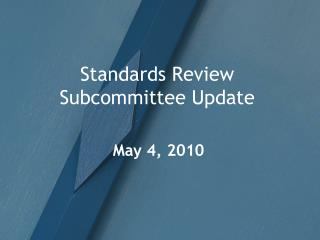 Standards Review Subcommittee Update