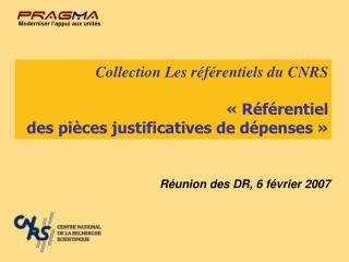 Collection Les référentiels du CNRS «Référentiel  des pièces justificatives de dépenses»