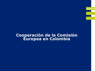 Cooperación de la Comisión Europea en Colombia
