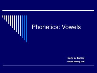 Phonetics: Vowels
