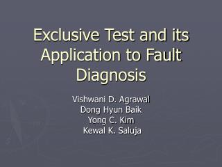 Exclusive Test and its Application to Fault Diagnosis