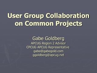 User Group Collaboration on Common Projects
