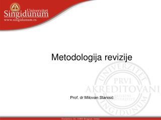 Metodologija revizije Prof. dr Milovan Stanisić