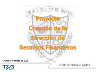 Proyecto Creación de la  Dirección de  Recursos Financieros