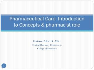 Pharmaceutical Care: Introduction to Concepts & pharmacist role