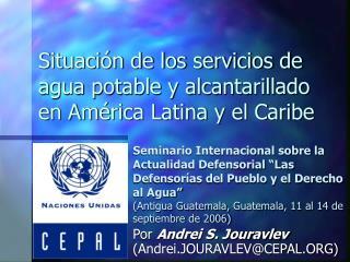 Situación de los servicios de agua potable y alcantarillado en América Latina y el Caribe