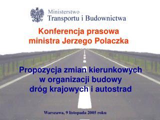 Propozycja zmian kierunkowych w organizacji budowy dróg krajowych i autostrad