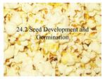 24.2 Seed Development and Germination