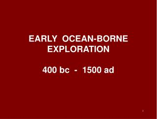EARLY  OCEAN-BORNE EXPLORATION 400 bc  -  1500 ad
