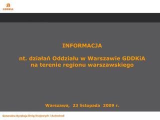 INFORMACJA  nt. działań Oddziału w Warszawie GDDKiA na terenie regionu warszawskiego