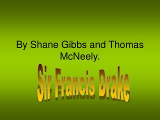 By Shane Gibbs and Thomas McNeely.