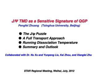 J/ Ψ  TMD as a Sensitive Signature of QGP Pengfei Zhuang   (Tsinghua University, Beijing)