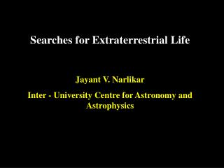 Jayant V. Narlikar Inter - University Centre for Astronomy and Astrophysics