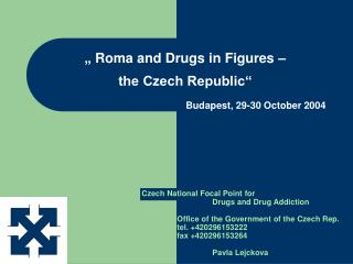 """ Roma and Drugs in Figures –  the Czech Republic"" Budapest, 29-30 October 2004"