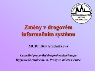 Změny v drogovém informačním systému