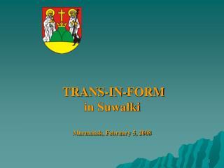 TRANS-IN-FORM  in Suwałki Murmansk, February 5, 2008