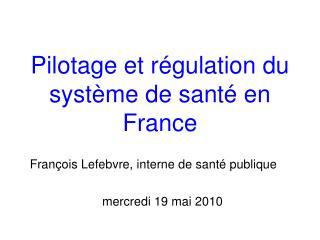 Pilotage et régulation du système de santé en France