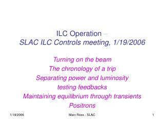 ILC Operation  – SLAC ILC Controls meeting, 1/19/2006