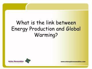 What is the link between Energy Production and Global Warming?