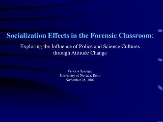 Socialization Effects in the Forensic Classroom :