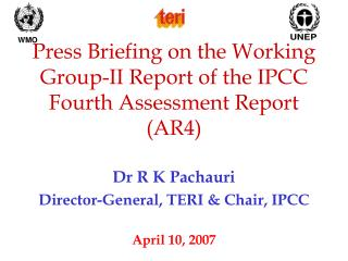 Press Briefing on the Working Group-II Report of the IPCC Fourth Assessment Report (AR4)