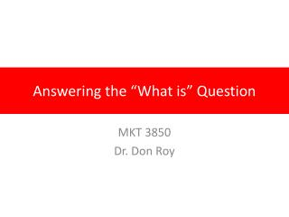 Answering the �What is� Question