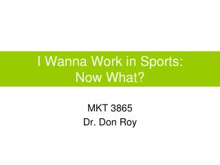 I Wanna Work in Sports:  Now What?