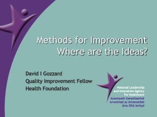 Methods for Improvement Where are the Ideas?