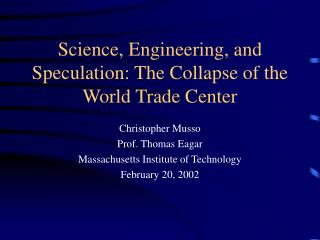 Science, Engineering, and Speculation: The Collapse of the World Trade Center
