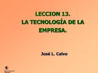 LECCION  13 . LA TECNOLOGÍA DE LA EMPRESA.