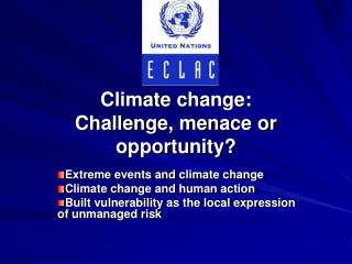 Climate change: Challenge, menace or opportunity?