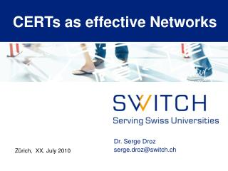 CERTs as effective Networks