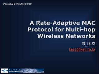 A Rate-Adaptive MAC Protocol for Multi-hop Wireless Networks