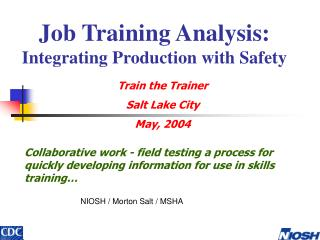 Job Training Analysis: Integrating Production with Safety