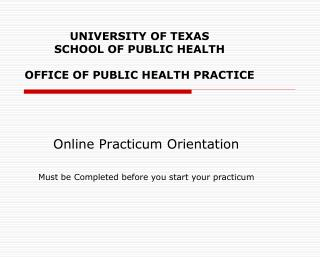 UNIVERSITY OF TEXAS  SCHOOL OF PUBLIC HEALTH OFFICE OF PUBLIC HEALTH PRACTICE