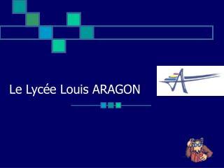 Le Lycée Louis ARAGON