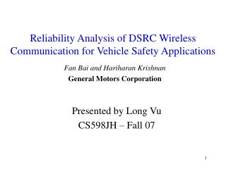 Reliability Analysis of DSRC Wireless Communication for Vehicle Safety Applications