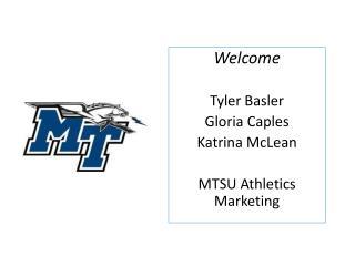 Welcome Tyler Basler Gloria  Caples Katrina McLean MTSU Athletics Marketing