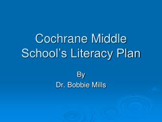 Cochrane Middle School's Literacy Plan