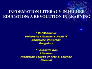 INFORMATION LITERACY IN HIGHER EDUCATION: A REVOLUTION IN LEARNING